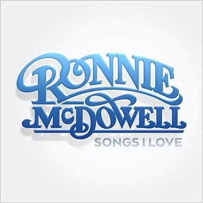 Ronnie McDowell - Songs I Love