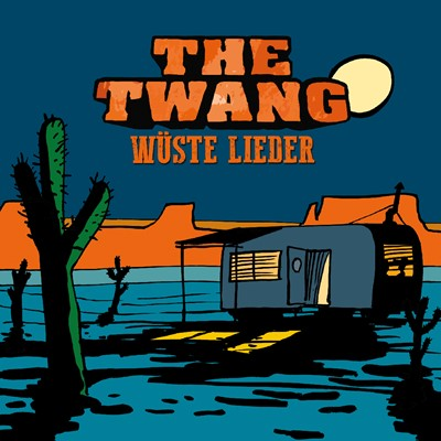 The Twang - Wüste Lieder
