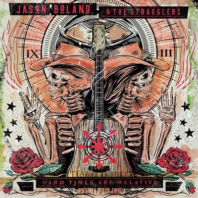 Jason Boland & The Stragglers – Hard Times Are Relative
