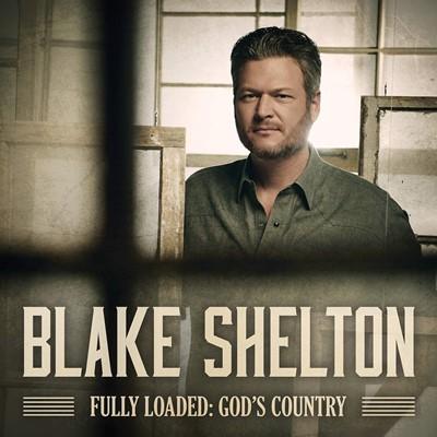 Blake Shelton - Fully Loaded, God's Country