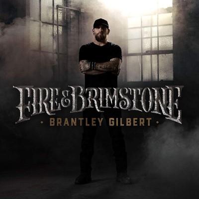 Brantley Gilbert - Fire & Brimstone