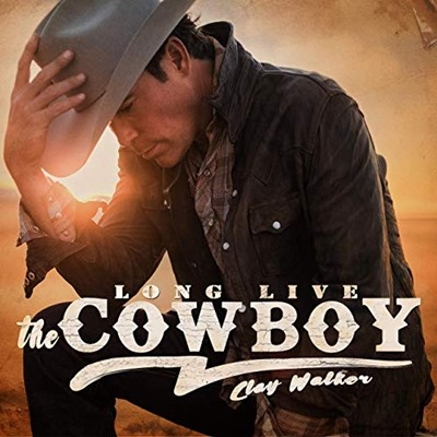Clay Walker - Long Live The Cowboy