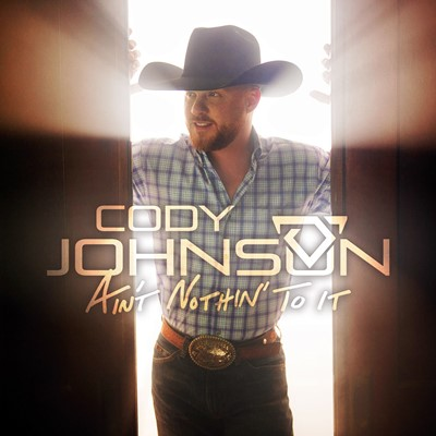 Cody Johnson - Ain't Nothin' To It
