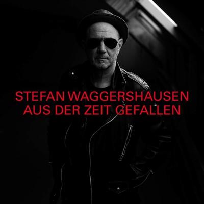 Stefan Waggershausen - Aus der Zeit gefallen