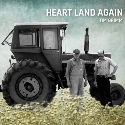 Tim Grimm - Heart Land Again