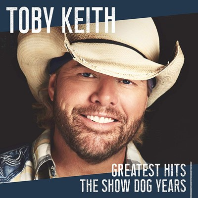 Toby Keith - Greatest Hits, The Show Dog Years