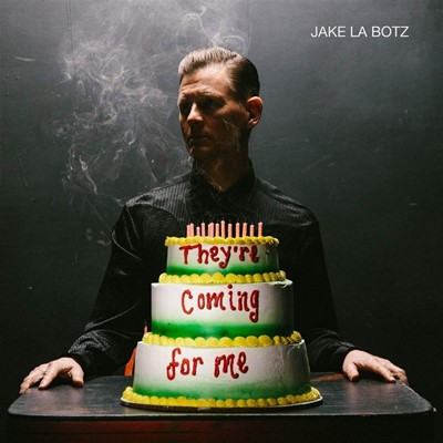 Jake La Botz - They're Coming For Me