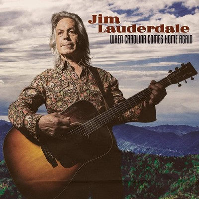 Jim Lauderdale - When Carolina Comes Home Again