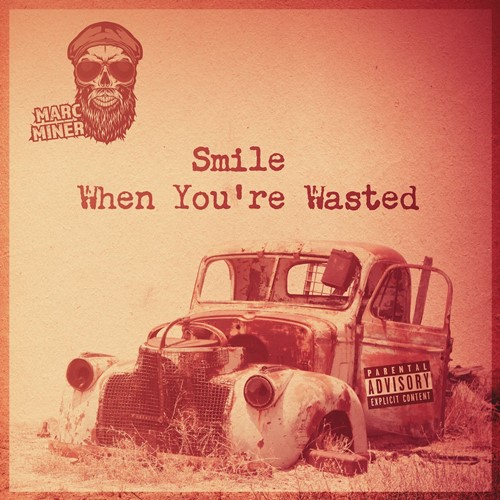 Marc Miner - Smile When You're Wasted