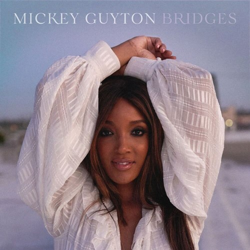 Mickey Guyton - Bridges