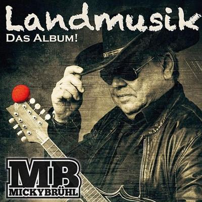 Micky Brühl - Landmusik