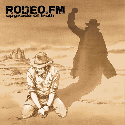 Rodeo FM - Upgrade Of Truth