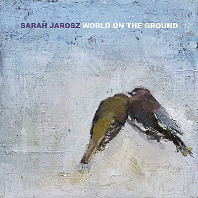 Sarah Jarosz - World On The Ground