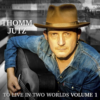 Thomm Jutz - To Live In Two Worlds