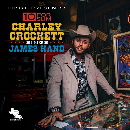 10 For Slim. Charley Crockett Sings James Hand