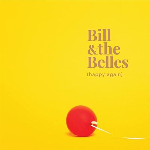 Bill & The Belles - Happy Again