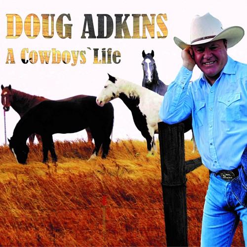 Doug Adkins - A Cowboys' Life