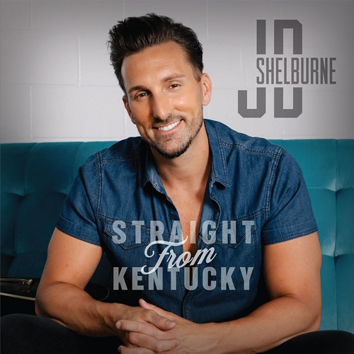 JD Shelburne - Straight From Kentucky