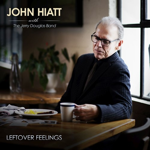 John Hiatt und die Jerry Douglas Band - Leftover Feelings