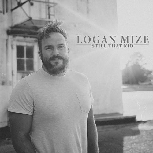 Logan Mize - Still That Kid
