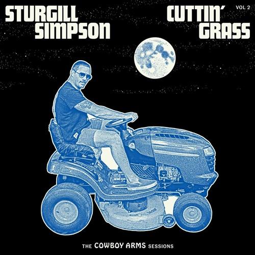 Sturgill Simpson - Cuttin' Grass Vol. 2