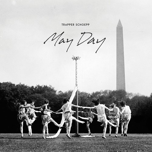 Trapper Schoepp - May Day