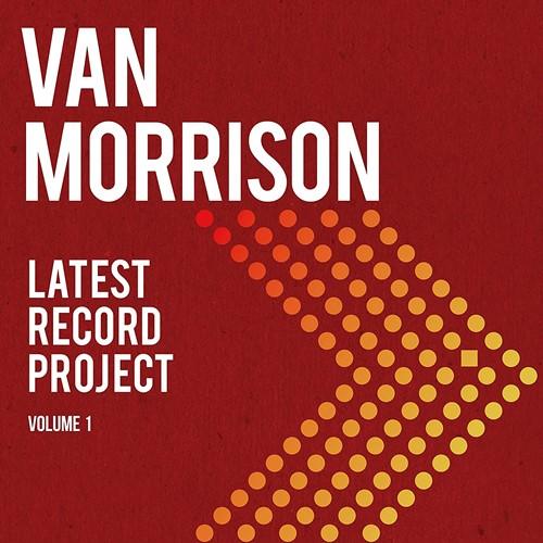 Van Morrison - Latest Records Project Vol. 1