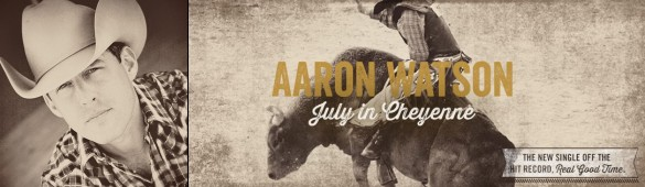Lane Frost - Aaron Watson, July In Cheyenne
