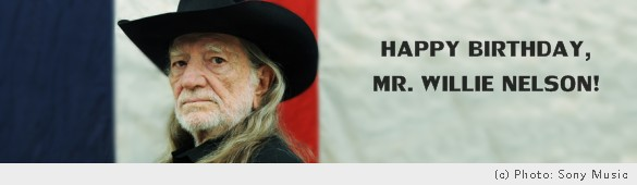 Happy Birthday, Mr. Willie Nelson!