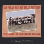 Bob Wills And His Texas Playboys - The King Of Western Swing