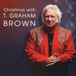 T. Graham Brown - Christmas With T. Graham Brown