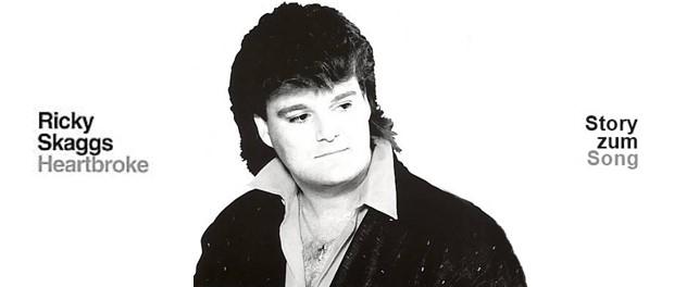 Ricky Skaggsn- Heartbroke