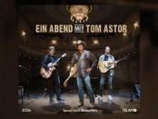 Tom Astor (Ein Abend mit Tom Astor)