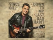 Vince Gill (Down To My Last Bad Habit)