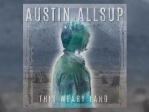 Austin Allsup (This Weary Land)