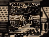 Parker Millsap (The Very Last Day)