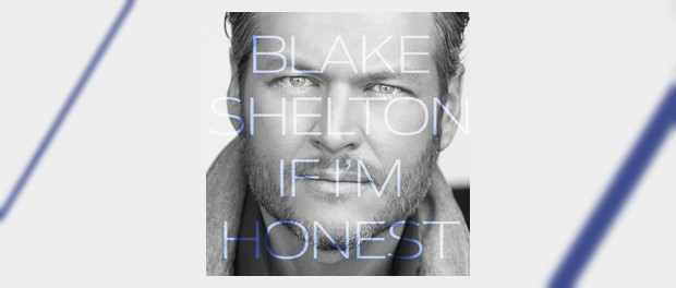 Blake Shelton (If I'm Honest)