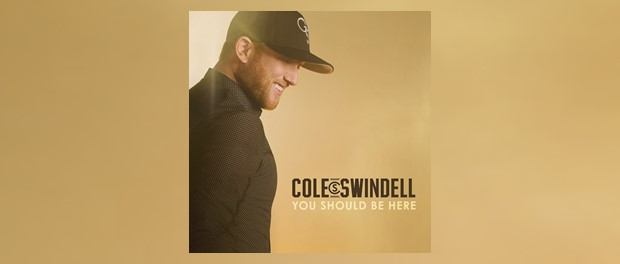 Cole Swindell (You Should Be Here)