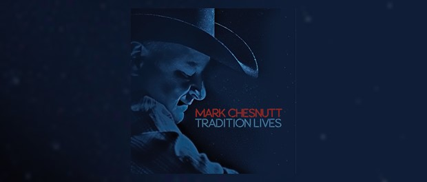 Mark Chesnutt - Tradition Lives