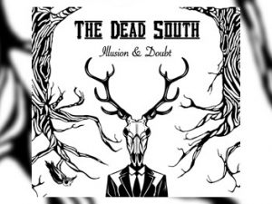 The Dead South - Illusions & Doubt