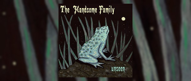 The Handsome Family - Unseen