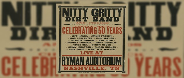 Nitty Gritty Dirt Band and Friends - Circlin' Back: Celebrating 50 Years