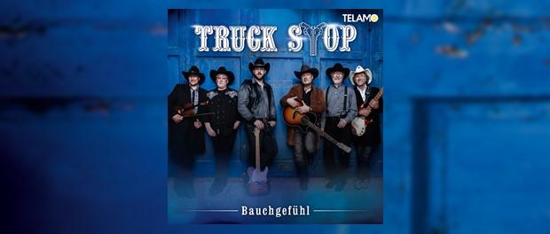 Truck Stop - Bauchgefühl