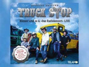 Truck Stop - Männer sind so & Das Radiokonzert LIVE