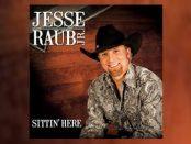 Jesse Raub Jr. - Sittin'-Here