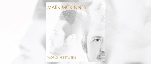 Mark McKinney - World In Between