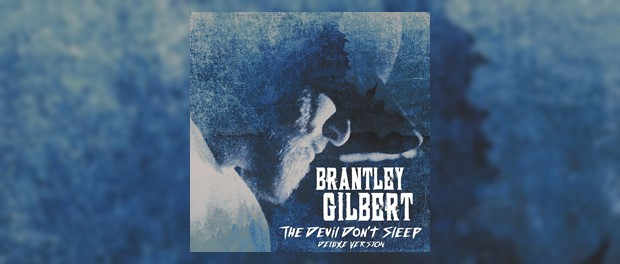 Brantley Gilbert - The Devil Don't Sleep