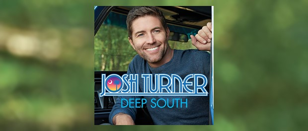Josh Turner - Deep South