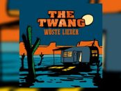 The Twang - Wüste Lieder