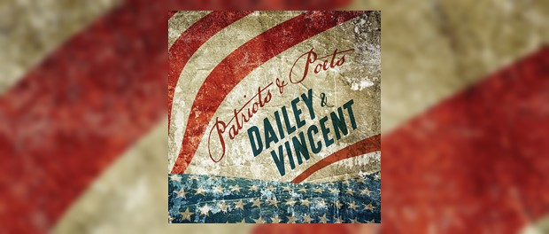 Dailey & Vincent - Patriots & Poets